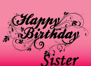 Happy Birthday greeting card image for Sister