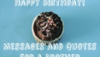 Happy Birthday Chocolate Muffin Wishes for Brother