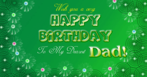 Happy Birthday Wishes for Dearest Dad
