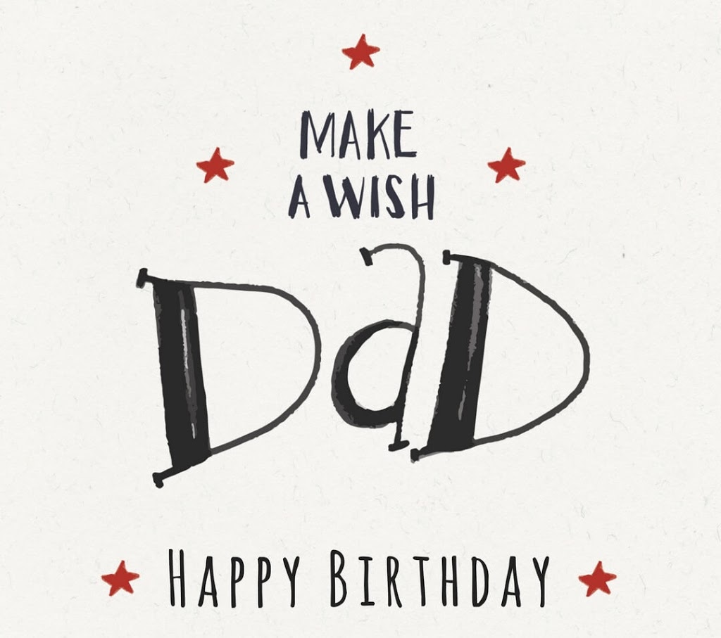 Happy Birthday Dad Make a Wish