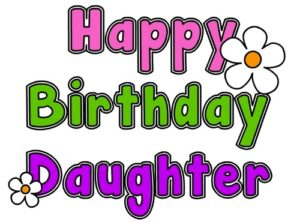 Happy Birthday Flower Wishes for Daughter