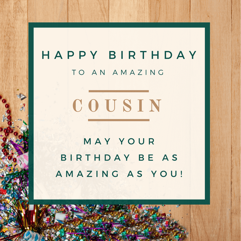 Happy Birthday Wishes for Amazing Cousin