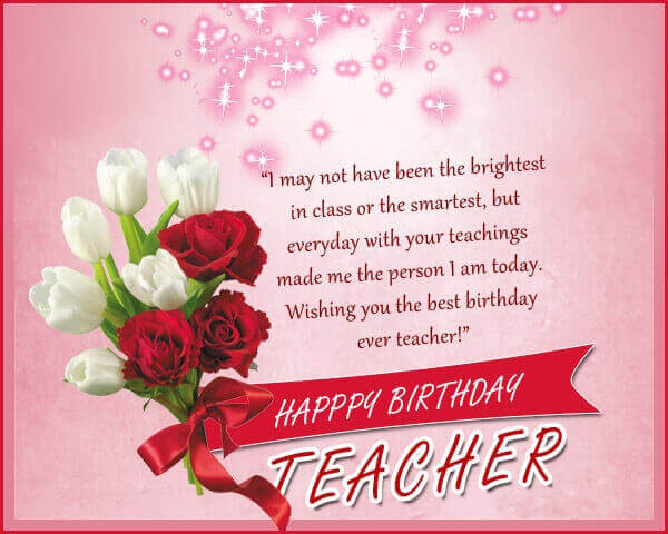 Happy Birthday Wishes for Teacher with Flowers