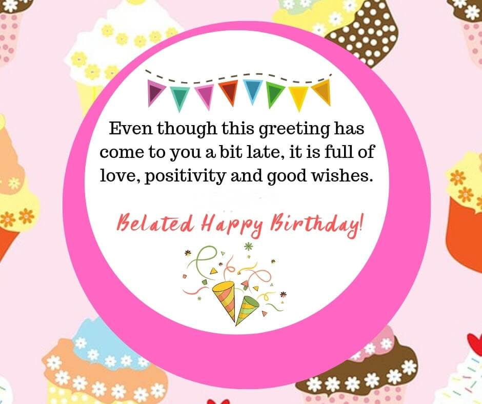 Belated Happy Birthday Wishes Quotes