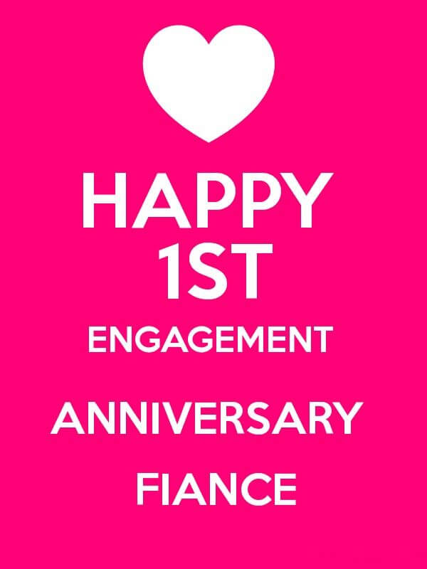 Happy 1st Engagement Anniversary Wishes Fiance