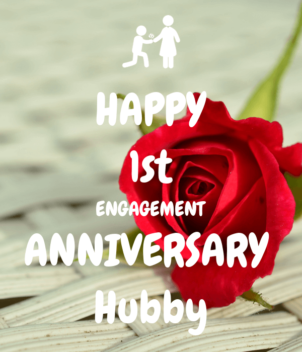 Happy 1st Engagement Anniversary Wishes Hubby