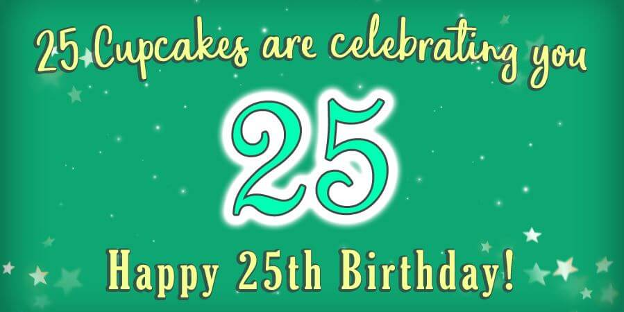 Happy 25th Birthday Wishes Cupcakes