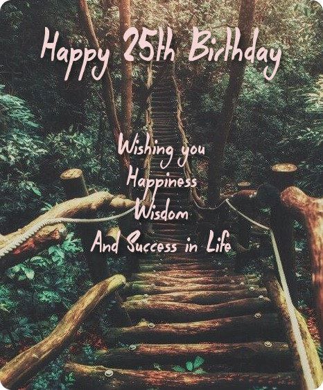 Happy 25th Birthday Wishes Message